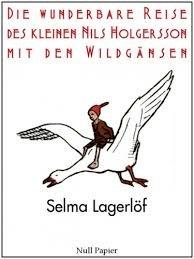 Selma Lagerlöf Die wunderbare Reise des kleinen Nils Holgersson mit den Wildgänsen