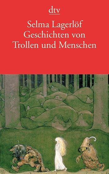 Selma Lagerlöf Geschichten von Trollen und Menschen