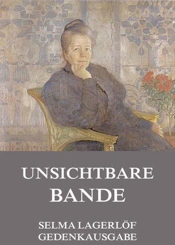 Selma Lagerlöf Unsichtbare Bande