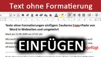 Texte ohne Formatierung kopieren / einfügen – So geht's in Word, Excel, Firefox, Chrome etc. (Sauberes Copy & Paste)