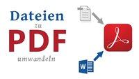 Dateien in PDF umwandeln & speichern – So geht's