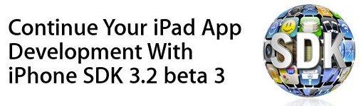 Jetzt verfügbar: iPhone SDK 3.2 beta 3