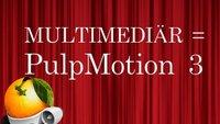 Angetestet: PulpMotion 3