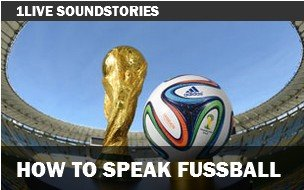 fußball-hörspiel: how to speak football