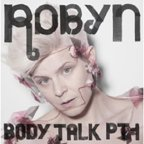 "Robyn - Live in Deutschland ab 12.09.,""Don't Fucking Tell Me What To Do""(Remix) als Free-MP3"