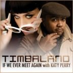 "Timbaland Feat. Katy Perry: ""If We Ever Meet Again"""