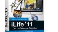 iLife '11 - Der umfassende Ratgeber