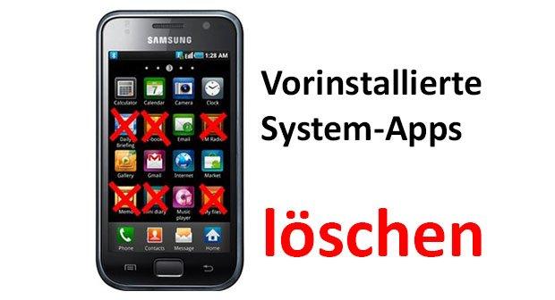 Android: Vorinstallierte System-Apps löschen & deaktivieren (Bloatware) – so gehts