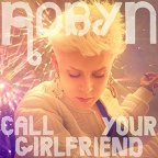 "Robyn: ""Call Your Girlfriend (Feed Me Remix)"" kostenlos downloaden und streamen"