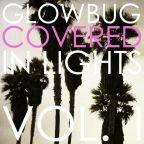 "Glowbug: ""Covered in Light"", 4 Remixe (Pixies, Smiths, Radiohead, Yeah Yeah Yeahs) kostenlos downloaden [Free-MP3]"