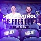 "Snow Patrol: ""The President (Keljet Remix)"" kostenlos downloaden [Free-MP3]"