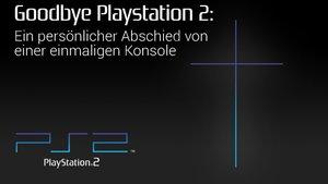 Goodbye PlayStation 2: Ein persönlicher Abschied von einer einmaligen Konsole