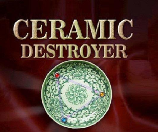 Ceramic Destroyer