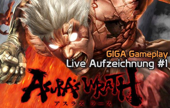 GIGA Gameplay LIVE - Asura's Wrath - Aufzeichnung Part 1