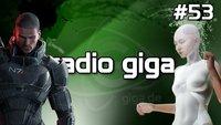 radio giga #53 - Mass Effect 3, Kara, Diablo 3, Peter Molyneux