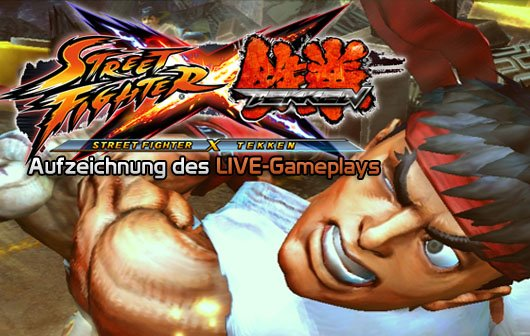 Street Fighter X Tekken - LIVE Gameplay