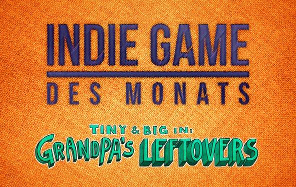 GIGA Indie Game des Monats: Tiny & Big: Grandpa´s Leftovers