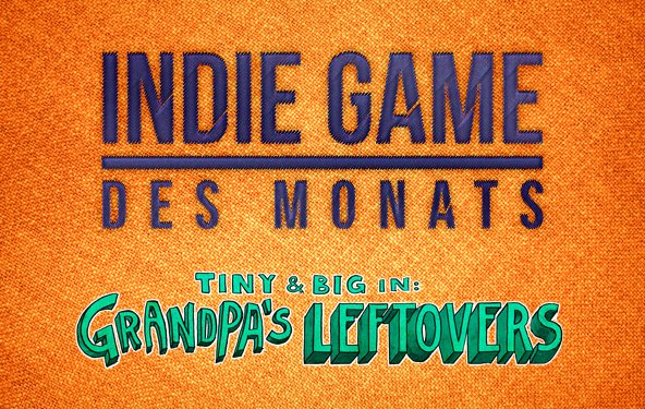 GIGA Indie Game des Monats: Tiny & Big: Grandpa´s Leftovers