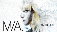 "MIA.: neues Album ""Tacheles"" ab heute erhältlich"