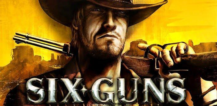 SIX GUNS - Gamelofts neuster Streich