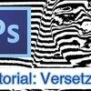 Photoshop-Tutorial: Der Verzerrungsfilter Versetzen