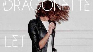 "Dragonette: ""Let It Go"" im Stream, neue Single"