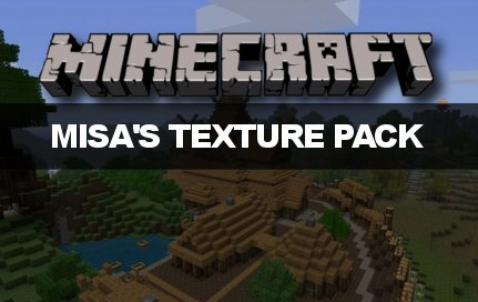 Minecraft: Misa's Realistic (HD) Texture Pack 1.2.5