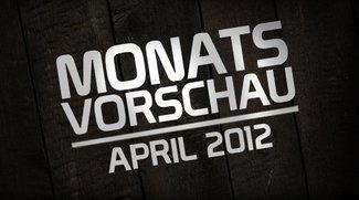 Die GIGA-Monatsvorschau: April 2012