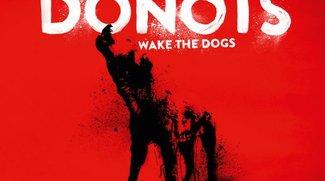 """The Donots: """"Wake The Dogs"""" kostenlos downloaden, Video, Tourdaten, neues Album"""