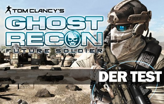 Ghost Recon: Future Soldier Test - Die Geister, die Ubisoft rief