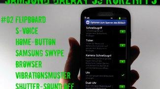 Samsung Galaxy S3 Tipps – Flipboard, S-Voice, Home Button und Browser