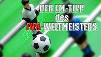 Der EM-Tipp des FIFA-Weltmeisters