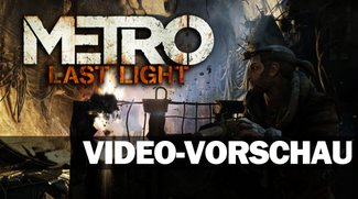 Metro Last Light - Vorschau