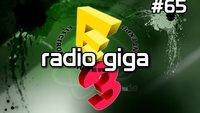 radio giga #65 - E3 Nachlese