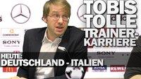 EM 2012 – Deutschland / Italien: Tobis Tolle Trainerkarriere