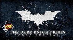 The Dark Knight Rises Comic Special: Unser Warm Up zum Filmstart