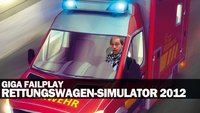 GIGA Failplay: Rettungswagen-Simulator 2012