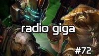 radio giga #72 - Dead Space 3, gamigo, DayZ und Pandaren