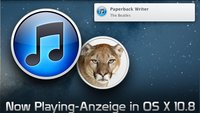 OS X 10.8 Mountain Lion: Now Playing-Hinweise in Mitteilungszentrale