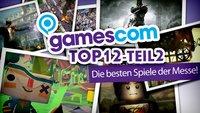 Top 12 - Die besten Spiele der gamescom 2012 - Teil 2