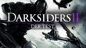 Darksiders 2 Test & Video - plz insert clevere headline hier