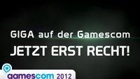 GIGA auf der gamescom 2012 – Jetzt erst recht!