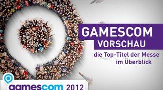 Gamescom 2012 Vorschau: Die Top-Titel der Messe im Überblick