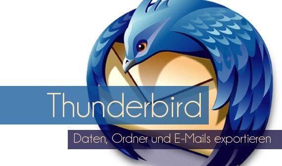 Daten aus Thunderbird exportieren: Ordner, E-Mails und mehr