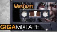 GIGA Mixtape: Warcraft