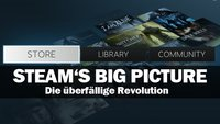 Valves Big Picture Mode - Die überfällige Revolution