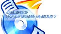 CDBurnerXP: Häufige Probleme unter Windows 7