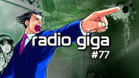 radio giga #77 - DRM, Serpent's Curse, Ace Attorney
