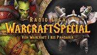 radio giga - Warcraft-Special: Von Warcraft 1 bis Pandaria