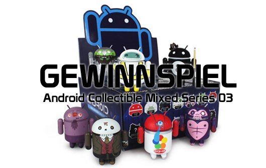 Gewinnspiel: Android Collectible Mixed Series 03 [Update]